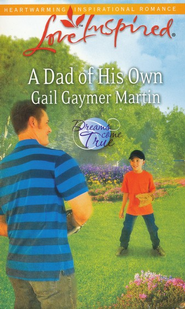 A Dad of His Own  -     By: Gail Martin