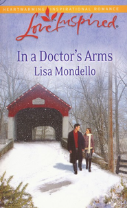 In a Doctor's Arms  -     By: Lisa Mondello
