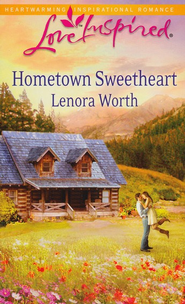 Hometown Sweetheart  -     By: Lenora Worth