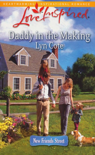 Daddy in the Making  -     By: Lyn Cote