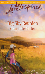 Big Sky Reunion  -     By: Charlotte Carter