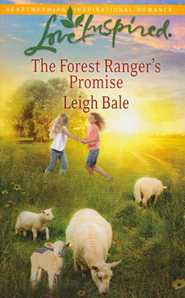 The Forest Ranger's Promise  -     By: Leigh Bale