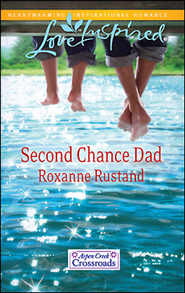 Second Chance Dad  -     By: Roxanne Rustand