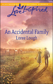 An Accidental Family  -     By: Loree Lough