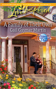 A Family of Their Own  -     By: Gail Gaymer Martin