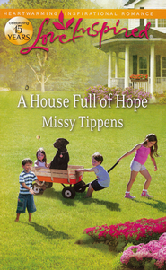A House Full of Hope  -              By: Missy Tippens