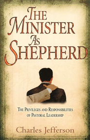Minister as Shepherd   -     By: Charles Jefferson