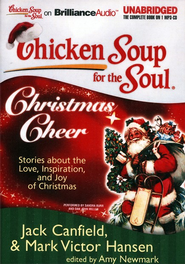 Chicken Soup for the Soul: Christmas Cheer Unabridged Audiobook on MP3-CD  -              By: Jack Canfield, Mark Victor Hansen, Amy Newmark