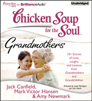 102 Stories of Love, Laughs, and Lessons from Grandmothers and Grandchildren - unabridged Audiobook on CD  -     By: Jack Canfield, Mark Victor Hansen, Amy Newmark