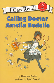 Calling Doctor Amelia Bedelia  -              By: Herman Parish, Lynn Sweat