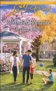 Rekindled Romance  -              By: Lorraine Beatty