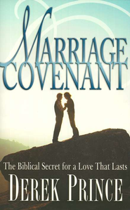 The Marriage Covenant   -              By: Derek Prince