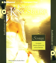 #1: Sunrise, Abridged Audiobook on CD (Value Priced Edition)  -     Narrated By: Sandra Burr     By: Karen Kingsbury