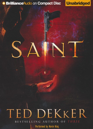 Saint, Unabridged Audiobook on CD  -     By: Ted Dekker, Kevin King