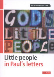 God's Little People: Little People in Paul's Letters  -     By: Brian H. Edwards