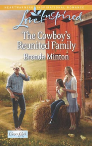 The Cowboy's Reunited Family  -     By: Brenda Milton