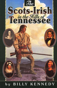 Scots-Irish in the Hills of Tennessee  -     By: Billy Kennedy