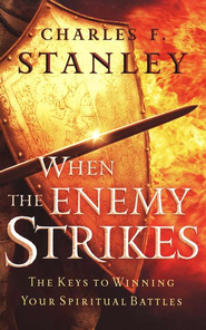 When the Enemy Strikes  -     By: Charles F. Stanley