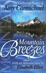 Mountain Breezes: The Collected Poems of Amy Carmichael   -     By: Amy Carmichael