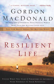 A Resilient Life   -     By: Gordon MacDonald