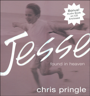 Jesse: Found in Heaven, includes audio CD  -              By: Chris Pringle
