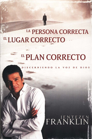 Las Personas Correctas, El Lugar Correcto, El Plan Correcto (Right People, Right Place, Right Plan)  -     By: Jentezen Franklin