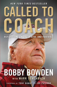 Called to Coach: Reflections on Life, Faith, and Football - eBook  -     By: Bobby Bowden, Mark Schlabach