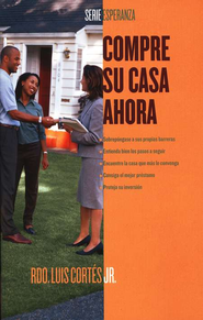 Compre Su Casa Ahora  (How to Buy a House)  -     By: Rev. Luis Cortes