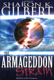 The Armageddon Strain, Countdown Series #1   -     By: Sharon Gilbert