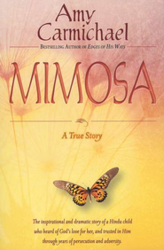 Mimosa: A True Story  -     By: Amy Carmichael