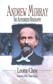 Andrew Murray: The Authorized Biography  -     By: Leona Choy