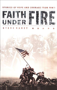 Faith Under Fire  -              By: Steve Rabey