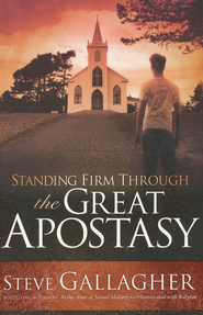 Standing Firm Through the Great Apostasy  -     By: Steve Galliger