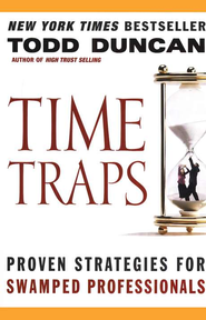 Time Traps: Proven Strategies for Swamped Professionals  -     By: Todd Duncan