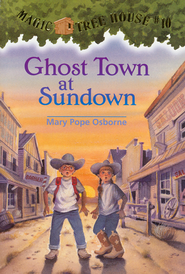 Magic Tree House #10: Ghost Town at Sundown  -              By: Mary Pope Osborne