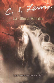 La Ultima Batalla  (The Last Battle)  -     By: C.S. Lewis