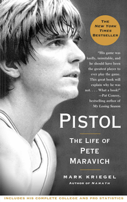 Pistol: A Biography of Pete Maravich - eBook  -     By: Mark Kriegel