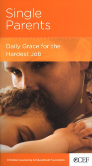 Single Parents: Daily Grace for the Hardest Job  -              By: Robert D. Jones