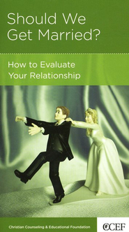 Should We Get Married? How to Evaluate Your Relationship  -     By: William P. Smith