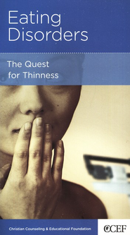 Eating Disorders: The Quest for Thinness  -     By: Edward T. Welch