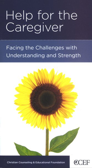 Help for the Caregiver: Facing Challenges with Understanding and Strength  -     By: Michael R. Emlet
