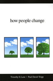 How People Change   -     By: Paul David Tripp, Timothy S. Lane