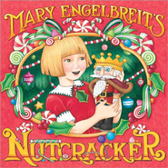Mary Engelbreit's Nutcracker  -     By: Mary Engelbreit     Illustrated By: Mary Engelbreit