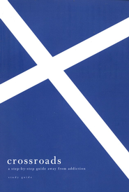 Crossroads: A Step by Step Guide Away From Addiction, Study Guide  -              By: Edward T. Welch