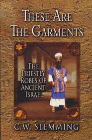 These Are the Garments  -     By: C.W. Slemming