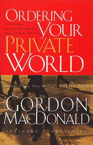 Ordering Your Private World  -     By: Gordon MacDonald