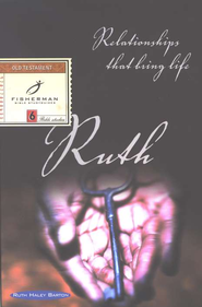 Ruth: Relationships That Bring Life, Fisherman Bible Studies  -              By: Ruth Haley Barton