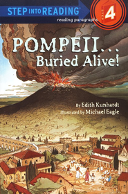 Pompeii-Buried Alive!   -              By: Edith Kunhardt, Michael Eagle
