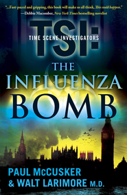The Influenza Bomb: A Novel - eBook  -     By: Paul McCusker, Walt Larimore