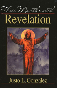 Three Months With Revelation  -     By: Justo L. Gonzalez